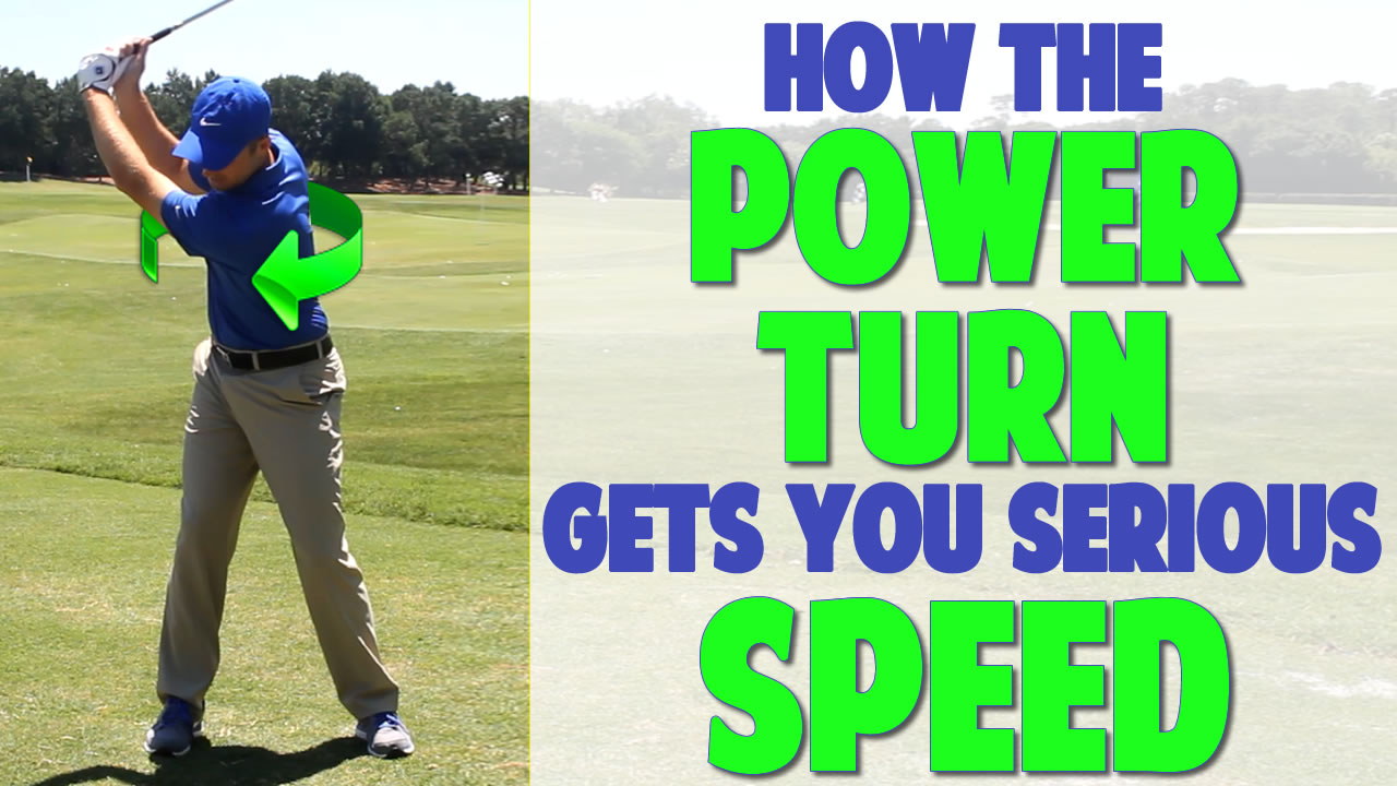 1.1 increase clubhead speed w/ the power turn • top speed golf