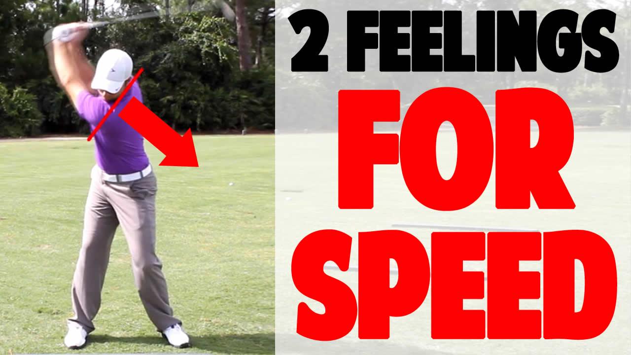 2 3 Two Feelings To Increase Swing Speed Top Speed Golf
