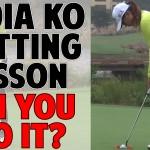 Lydia Ko Putting Lesson