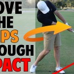 Move Your Hips Through Impact