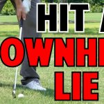 how to hit from a downhill lie