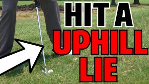 How to Hit from an Uphill Lie