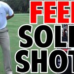 How to Feel a Dead Solid Golf Shot