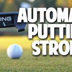 Automatic Putting Stroke