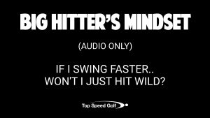 If I Swing Faster Won't I Just Hit Wild?