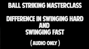 Difference in Swinging Hard and Swinging Fast