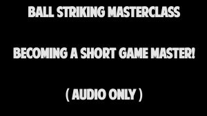 9.5 Becoming a Short Game Master!