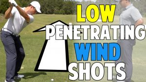 How to Hit Low Penetrating Shots Into the Wind