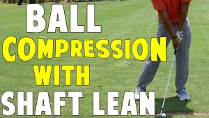 Compress the Ball with Shaft Lean Drill