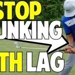 Stop Chunking the Ball with Lag
