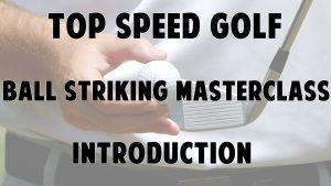 Ball Striking masterclass intro