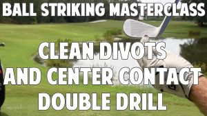 Clean Divots and Center Contact Double Drill