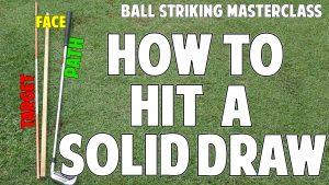 How to Hit a Solid Draw