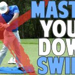 Master Your Downswing