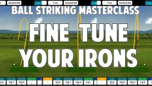 Fine Tuning Your Irons