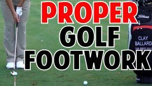 Learn Proper Golf Footwork