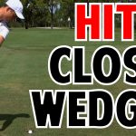 How To Hit Your Wedges Close