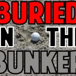 How to Hit a Buried Bunker Shot