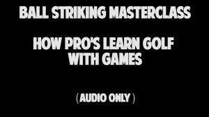 7.4 How Pro's Learn Golf With Games