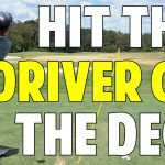 How to Hit a Driver off the Deck